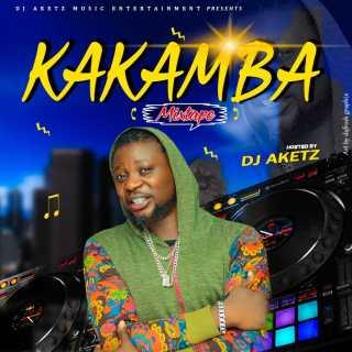 DJ Aketz - Kakamba Mixtape