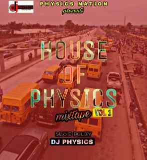 DJ Physics - House Of Physics Mixtape (Vol. 1)