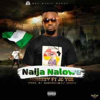 Mobeezy ft. JC Yce - Naija Nalowe