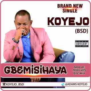 Koyejo - Gbemisihaya