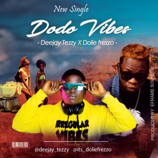Deejay Tezzy ft. Dolie Frezzo - Dodo Vibes