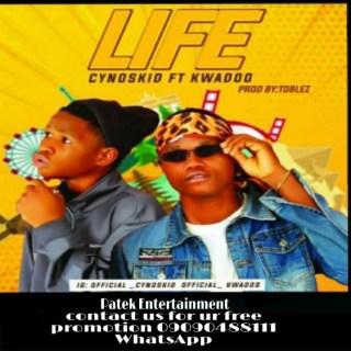 Cynoskid ft. Kwadoo - Life