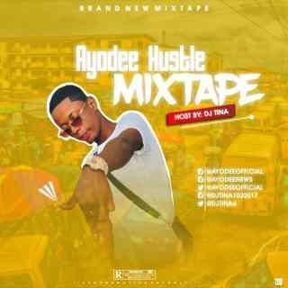 DJ Tina ft. Ayodee - Ayodee Hustle Mixtape