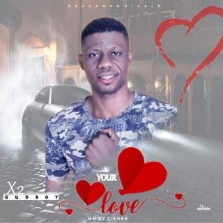 X2 Gudboy - Your Love