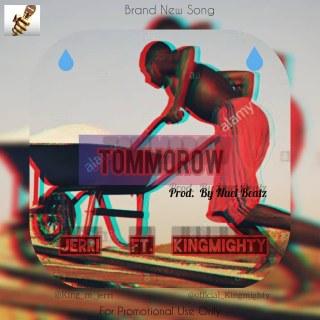 Jerri ft. Kingmighty - Tomorrow