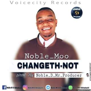 Noble Moo - Changeth Not