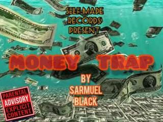 Sarmuel Black - Money Trap