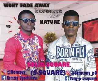 S-Square - Won't Fade Away