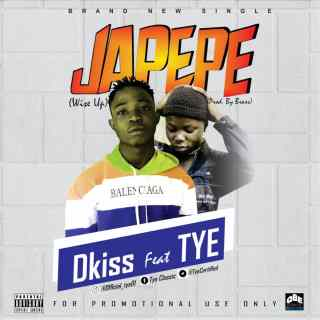 Dkiss ft. TYE - Japepe (Wise Up)