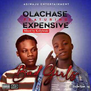 Olachase ft. Xpensive - Bad Girls