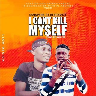 Samspark ft. BlackWise - I Can't Kill Myself