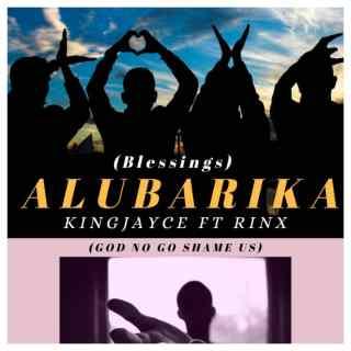 Kingjayce ft. Rinx - Alubarika