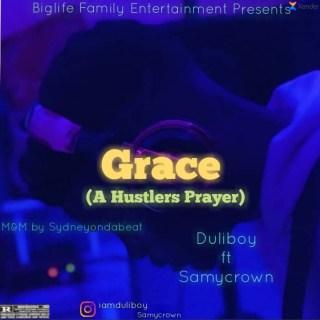 Duliboy ft. Samy Crown - Grace (A Hustlers Prayer)