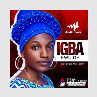 Music] Evang. YemiShalom - Igba Ewu De