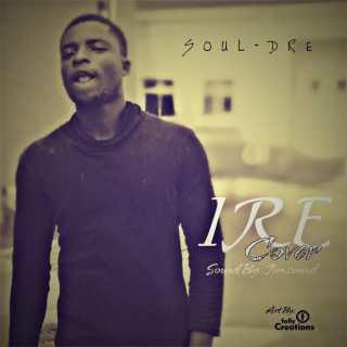 Soul-Dre ft. Adekunle Gold - Ire (Cover)