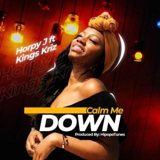 [PR-Music] Horpy J ft. Kings Kriz - Calm Me Down