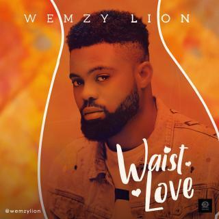 [PR-Music] Wemzylion - Waist Love