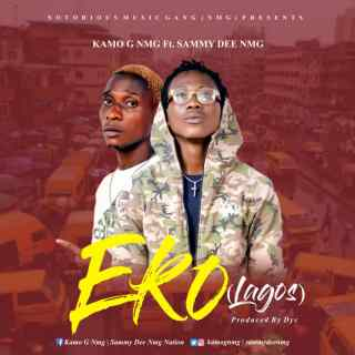 [PR-Music] Kamo G NMG ft. Sammy Dee NMG - Eko (Lagos)