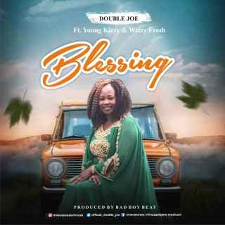 [PR-Music] Double Joe ft. Young Kizzy & Wizzy Frosh - Blessing
