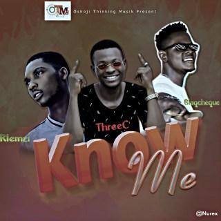[PR-Music] ThreeC ft. Blaqcheque & Klemzii - Know Me