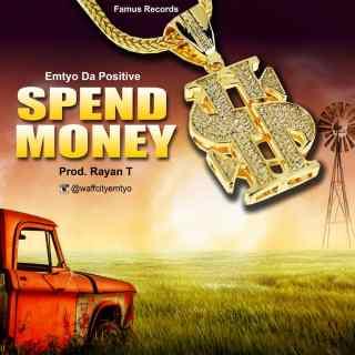 [PR-Music] Emtyo Da Positive - Spend Money