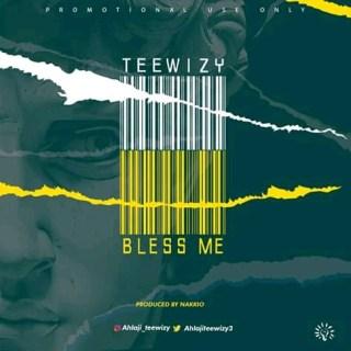 [PR-Music] Teewizy - Bless Me