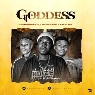 [PR-Music] Pappy Joe ft. Khalifa & AyobamiGold - Goddess