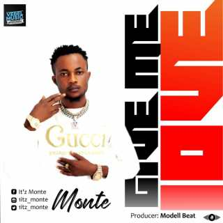 Monte - Give Me Love