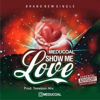 Meducoal - Show Me Love