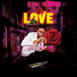 Yusluv Brown - Love