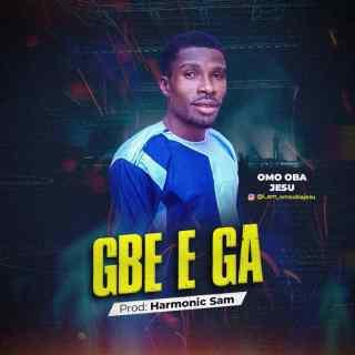 [PR-Music] Omo Oba Jesu - Gbe E Ga