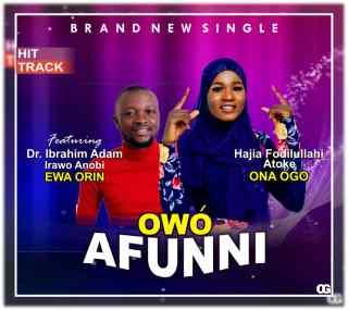 Ona Ogo ft. Irawo Anobi Ewa Orin - Owo Afunni