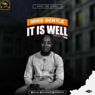 Mike Gentle - It Is Well