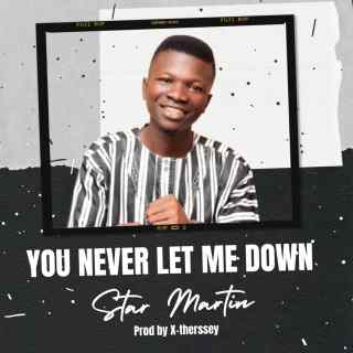 Star Martin - You Never Let Me Down