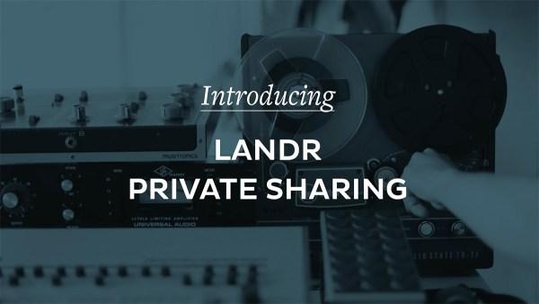 landr-private-sharing-eyecatch