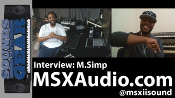 Interview: M.Simp of MSXAudio – Production, Sound Design, & Originality