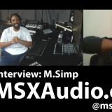 Interview: M.Simp of MSXAudio – Production, Sound Design, & Originality