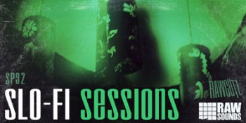 Maschine Packs: Raw Cutz Slo-Fi Sessions Review