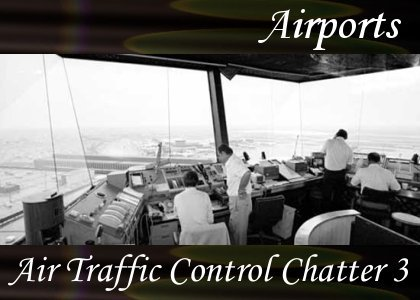 Traffic Control Chatter 3