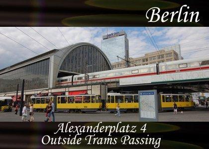 Alexanderplatz Station, Trams Passing