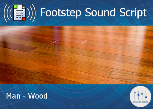 footstep script – man – wood