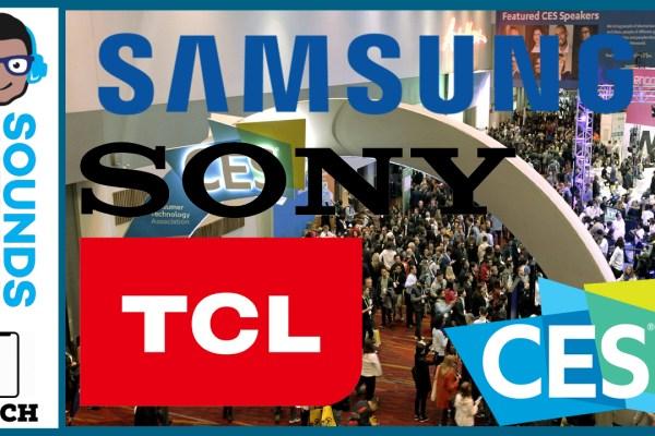CES Sony, Samsung, TCL