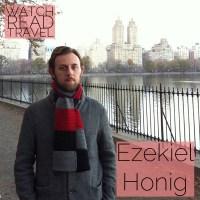 Watch/Read/Travel: Ezekiel Honig