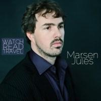 Watch/Read/Travel: Marsen Jules