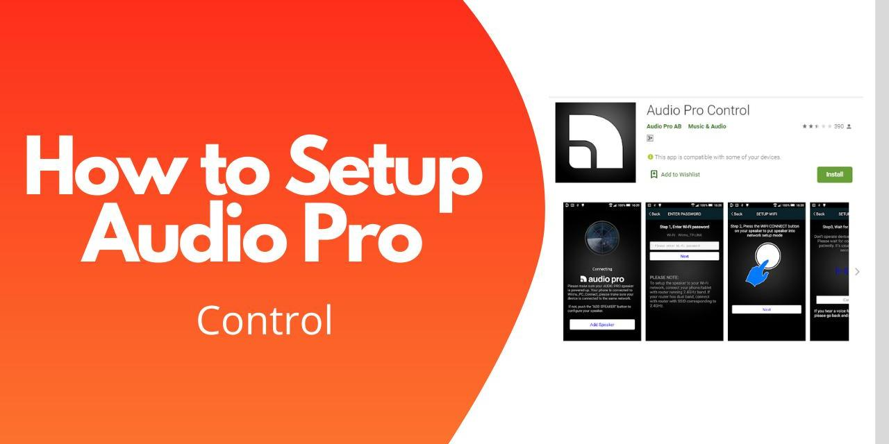 How to set up Audio Pro Control app