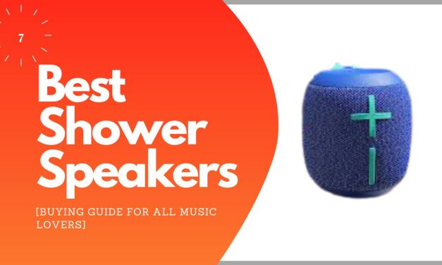 7 Best Shower Speakers of 2021 [Buying Guide for all music lovers]