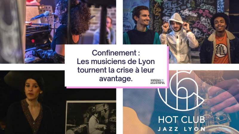 Confinement | Les musiciens de Lyon tournent la crise à leur avantage.