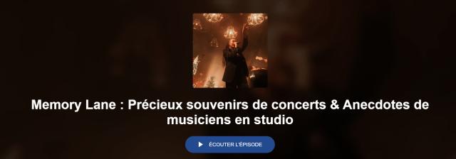 Memory Lane, Podcast d'Anecdotes sur Scène et en Studio 1