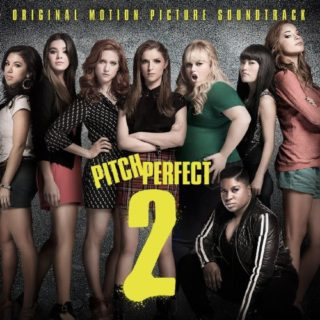 Pitch Perfect 2 Chanson - Pitch Perfect 2 Musique - Pitch Perfect 2 Bande originale - Pitch Perfect 2 Musique du film