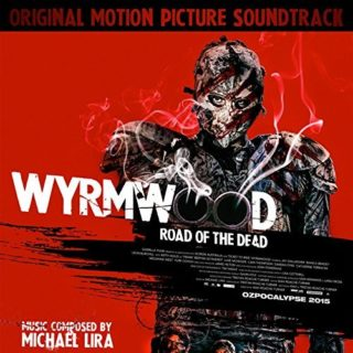 Wyrmwood Road of the Dead Lied - Wyrmwood Road of the Dead Musik - Wyrmwood Road of the Dead Soundtrack - Wyrmwood Road of the Dead Filmmusik